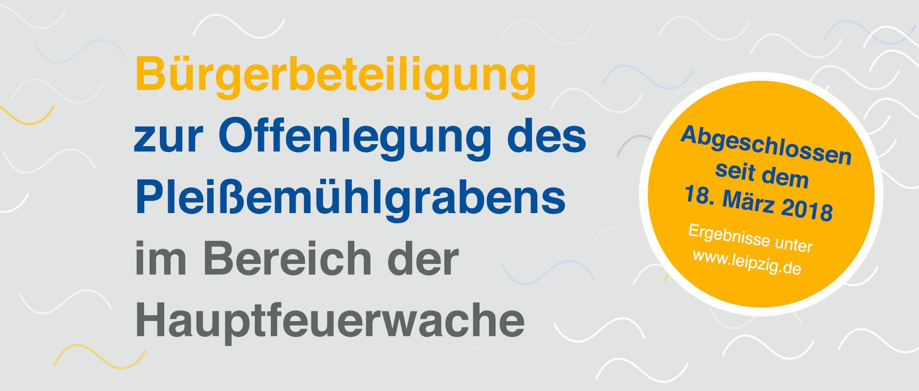 Bürgerbeteiligung zur Offenlegung des Pleißemühlgrabens im Bereich der Hauptfeuerwehrwache